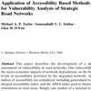 Taylor, M., Sekhar, S., & D'Este, G. (2006). Application of Accessibility Based Methods for Vulnerability Analysis of Strategic Road Networks Networks and Spatial Economics, 6 (3-4), 267-291